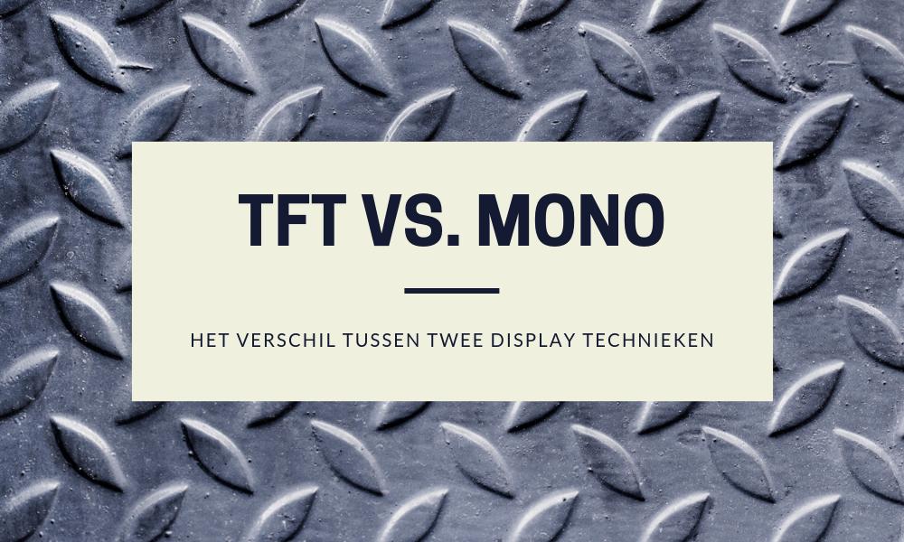 TFT vs. Mono displays - het verschil